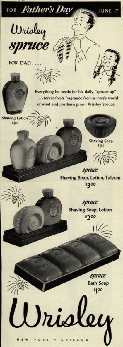 Wrisley – For Father's Day, Wrisley Spruce for Dad (1945)