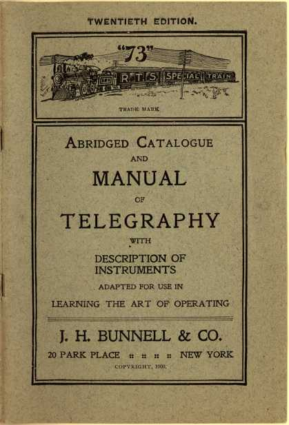 J. H. Bunnell &amp; Co.&#8217;s telegraphs &#8211; Abridged Catalogue and Manual of Telegraphy (1900)