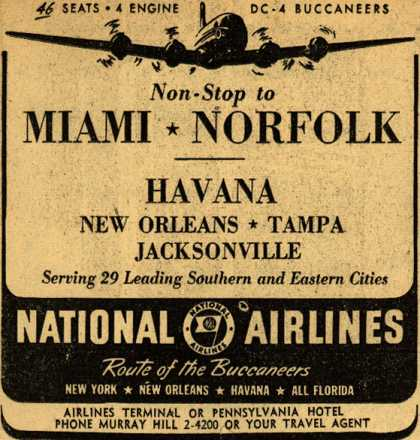 National Airline's Non-stop flights – Non-Stop to MIAMI * NORFOLK HAVANA NEW ORLEANS * TAMPA JACKSONVILLE (1947)