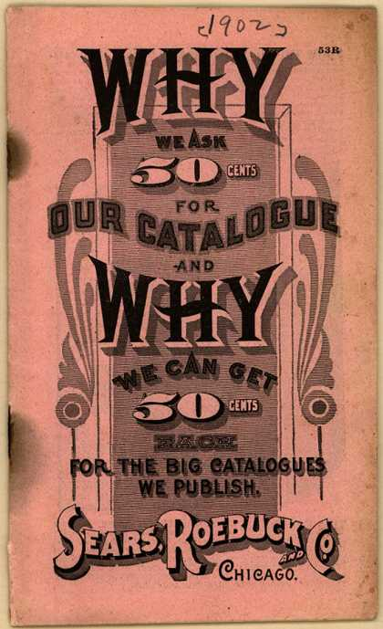 Sears, Roebuck & Co.'s Sears, Roebuck Catalogue – Why We Ask 50 Cents for Our Catalogue...