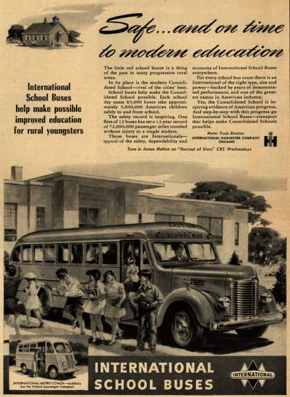 International School Buse's Safe rides – Safe... and on time to modern education International School Buses help make possible improved education for rural youngsters (1948)