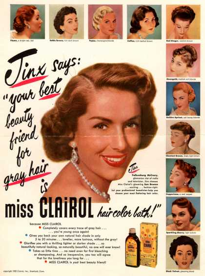 "Clairol Incorporated's Miss Clairol Hair Color Bath – Jinx says: ""your best beauty friend for gray hair is miss Clairol hair color bath!"" (1952)"