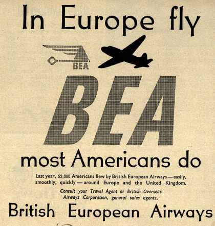 British European Airways – In Europe, Fly BEA most Americans do (1951)