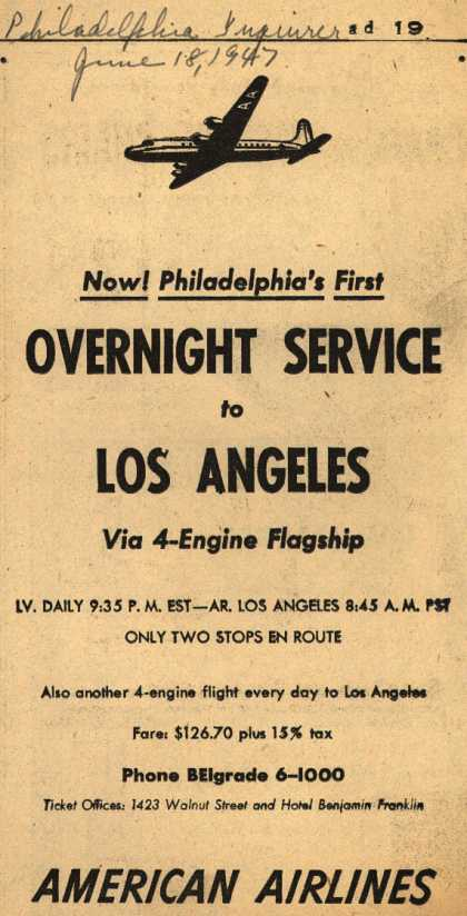 American Airline's Overnight service to Los Angeles – Now! Philadelphia's First Overnight Service to Los Angeles via 4-Engine Flagship (1947)