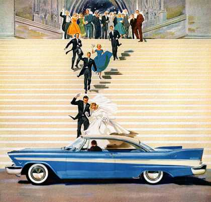 His love of sports cars, her love of beauty and comfort . . . Married in the years ahead  Plymouth Belvedere (1957)