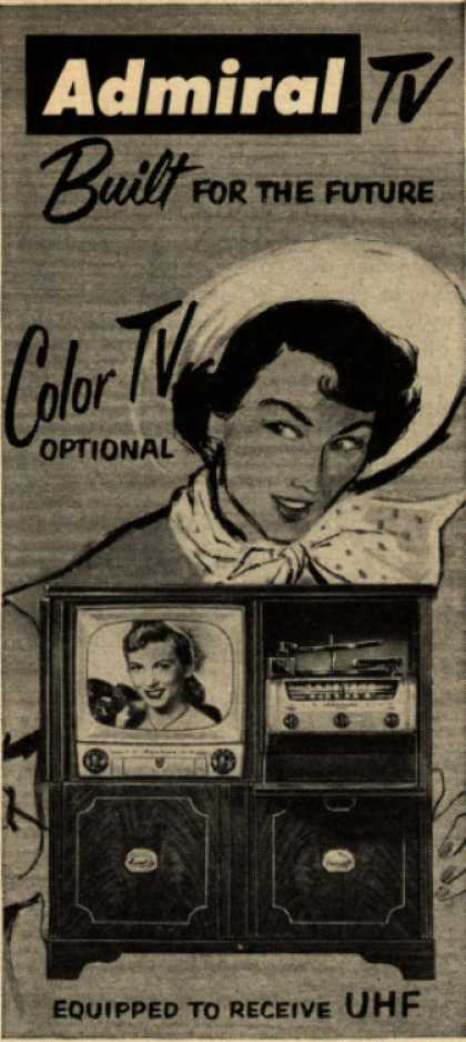 Admiral Corporation's Television Combinations – Admiral TV. Built for the Future. Color TV Optional. Equipped to Receive UHF. (1951)