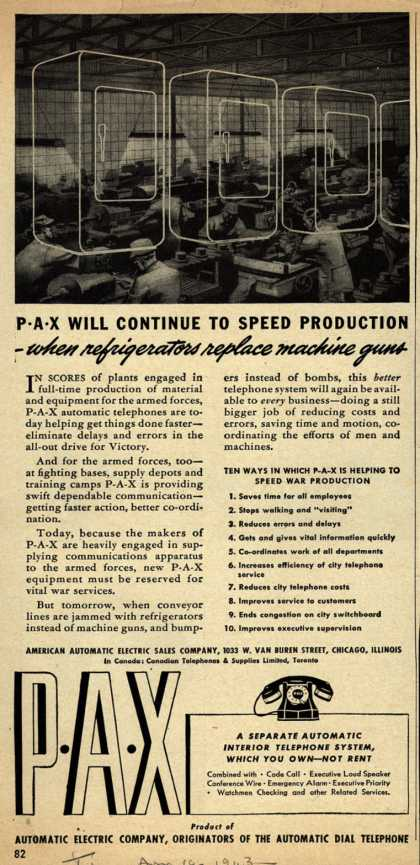 American Automatic Electric Sales Company's P-A-X automatic telephones – P-A-X Will Continue To Speed Production- when refrigerators replace machine guns (1943)