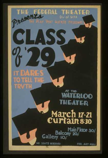 "The Federal Theater Div. of WPA presents the play that rocked Broadway ""Class of '29"" – It dares to tell the truth. (1936)"