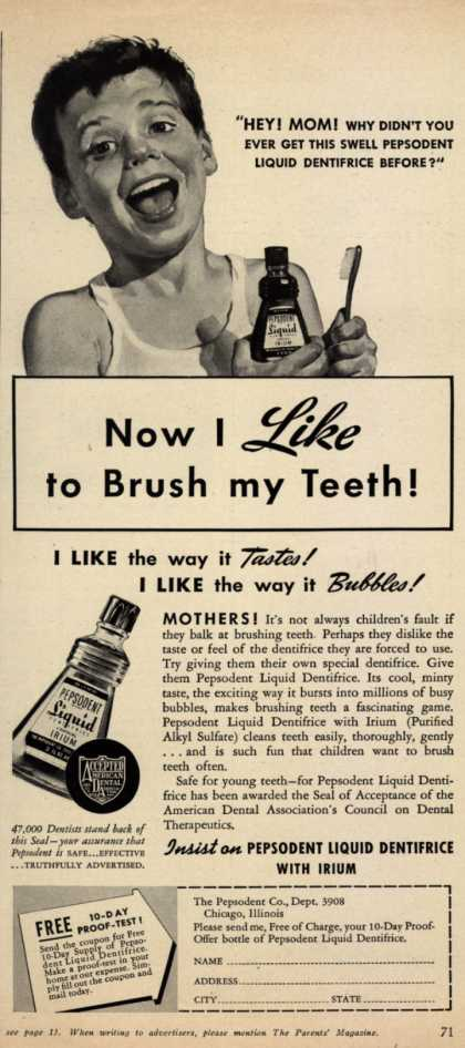 Pepsodent Company's liquid dentifrice – Now I Like to Brush my Teeth (1940)