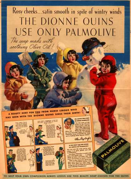 Palmolive Company's Palmolive Soap – Rosy cheeks...satin smooth in spite of wintry winds. The Dionne Quins Use Only Palmolive The soap made with soothing Olive Oil (1937)