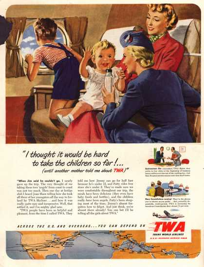 "Trans World Airline's Family Travel – ""I thought it would be hard to take the children so far!... (until another mother told me about TWA)"" (1950)"