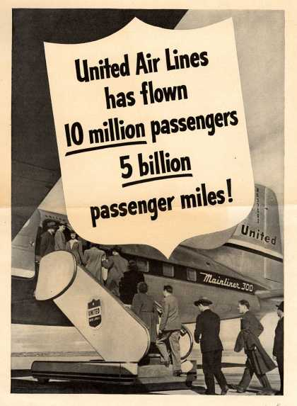 United Air Lines – United Air Lines has flown 10 million passengers 5 billion passenger miles (1948)