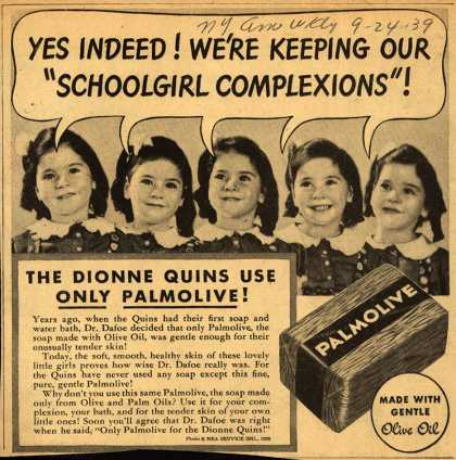 "Palmolive Company's Palmolive Soap – Yes Indeed! We're Keeping our ""Schoolgirl Complexions"" (1939)"