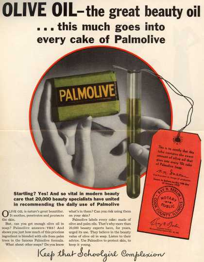 Palmolive Company's Palmolive Soap – Olive Oil – the great beauty oil ... this much goes into every cake of Palmolive (1932)