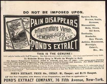 Pond's Extract Co.'s Pond's Extract – Do Not Be Imposed Upon. Pain Disappears. Inflammation Vanish, Hemorrhages Cease. Pond's Extract. (1885)