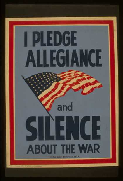 I pledge allegiance and silence about the war. (1941)