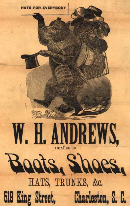 W. H. Andrews – Hats For Everybody. W. H. Andrews, Dealer In Boots, Shoes, Hats, Trunks, &c.