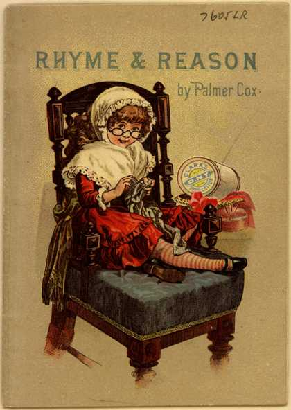 Clark's O.N.T. Spool Cotton's spool cotton – Rhyme and Reason, by Palmer Cox