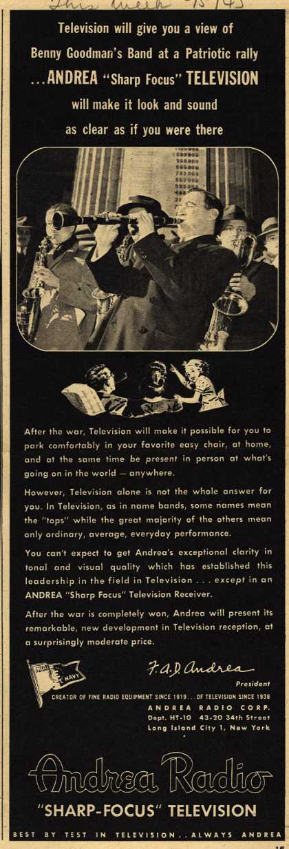 "Andrea Radio Corporation's Television – Television Will Give You a View of Benny Goodman's Band at a Patriotic Rally ... Andrea ""Sharp Focus"" Television Will Make it Look and Sound as Clear (1945)"