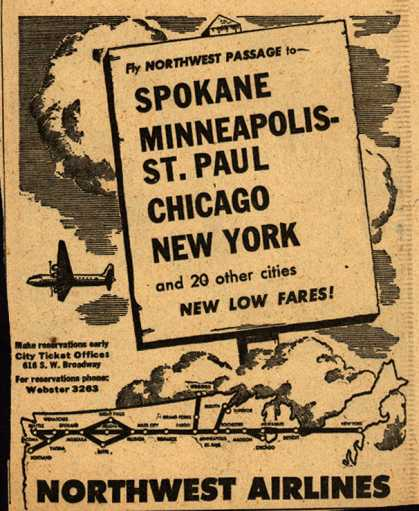 Northwest Airline's various destinations – Fly Northwest Passage to- Spokane Minneapolis-St. Paul Chicago New York (1945)
