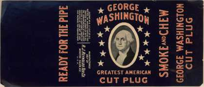 R. J. Reynolds Tobacco Co.'s Cut Plug Tobacco – George Washington Greatest American Cut Plug