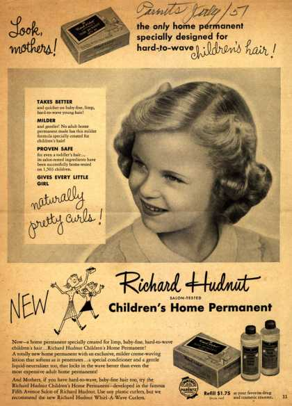 Richard Hudnut – Look, mothers! The only home permanent specially designed for hard-to-wave children's hair (1951)