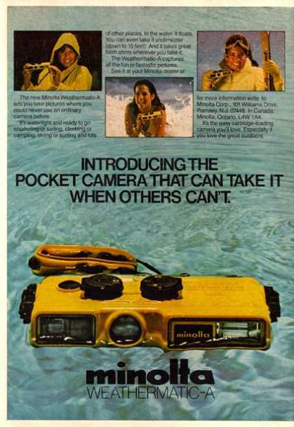 "Minolta Weathermatic-A's ""Introducing the pocket camera that can take it when others can't"" (1980)"