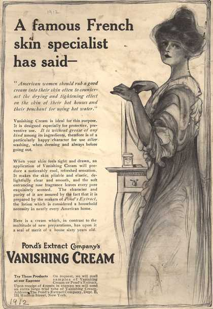 Pond's Extract Co.'s Pond's Vanishing Cream – A famous French skin specialist has said - (1912)
