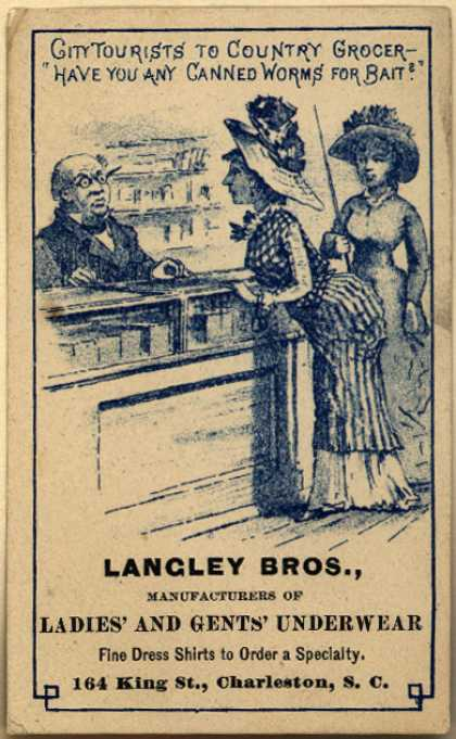 "Langley Brother's Ladies' and Mens' Underwear – City Tourists to Country Grocer- ""Have You Any Canned Worms for Bait?"""