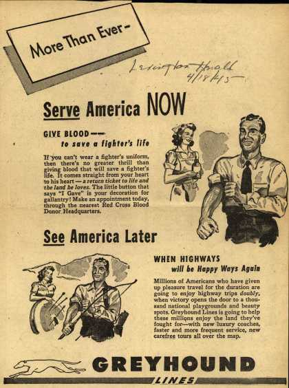 Greyhound's War Support – More Than Ever- Serve America NOW Give Blood – to save a fighter's life. See America later When Highways will be Happy Ways Again (1945)