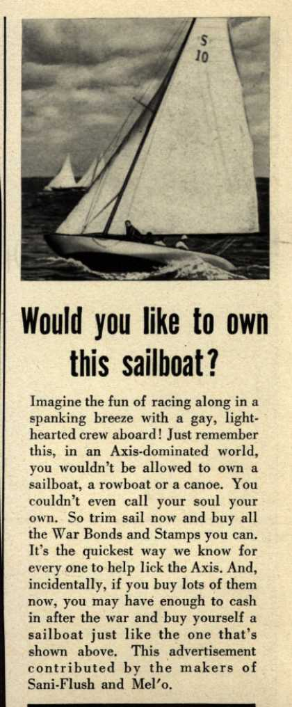Makers of Sani-Flush and Mel'o's War Bonds – Would you like to own this sailboat? (1943)