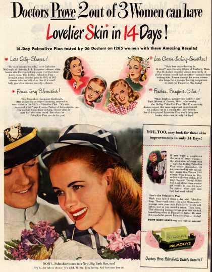 Palmolive Company's Palmolive Soap – Doctors Prove 2 out of 3 Women can have Lovelier Skin in 14 Days! 14-Day Palmolive Plan tested by 36 Doctors on 1285 women with these Amazing Results (1945)