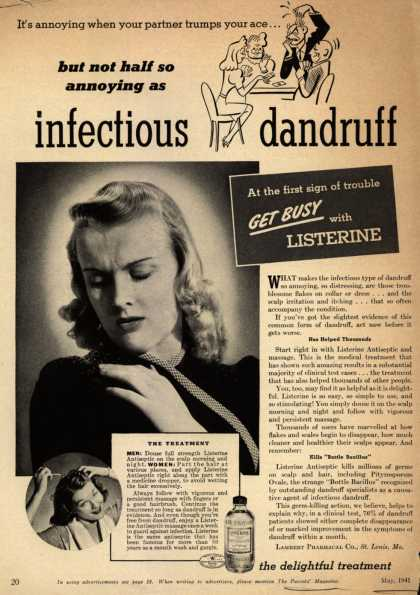 Lambert Pharmacal Company's Listerine Antiseptic – It's annoying when your partner trumps your ace... but not half so annoying as infectious dandruff (1941)
