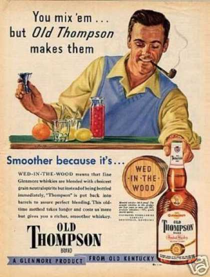 Old Thompson Whiskey Ad &quot;You Mix &#8217;em... (1949)