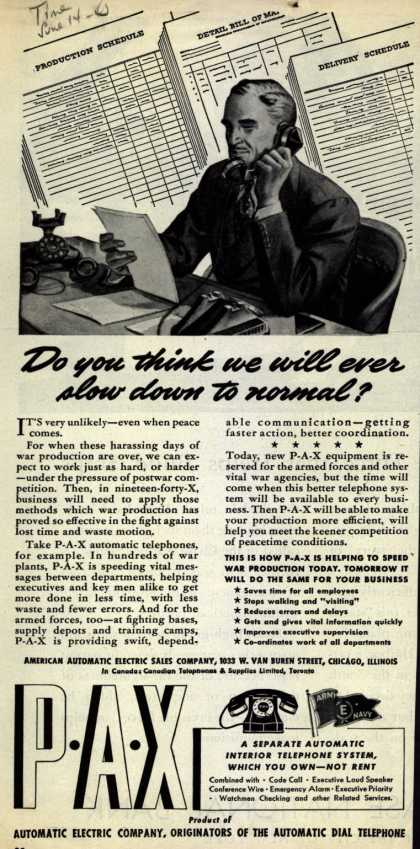 American Automatic Electric Sales Company's P-A-X automatic telephones – Do you think we will ever slow down to normal? (1942)