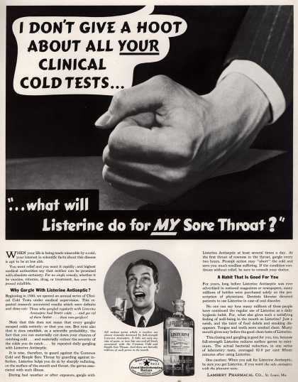 "Lambert Pharmacal Company's Listerine – I Don't Give A Hoot About All Your Clinical Cold Tests... ""...what will Listerine do for My Sore Throat?"" (1937)"