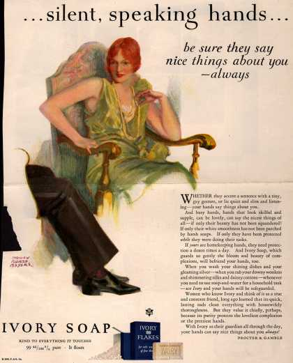 Procter & Gamble Co.'s Ivory Soap – ...silent, speaking hands... be sure they say nice things about you -always (1928)