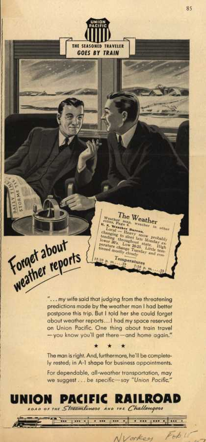 Union Pacific Railroad's All-weather transportation – The Seasoned Traveler Goes By Train: Forget about Weather Reports (1947)