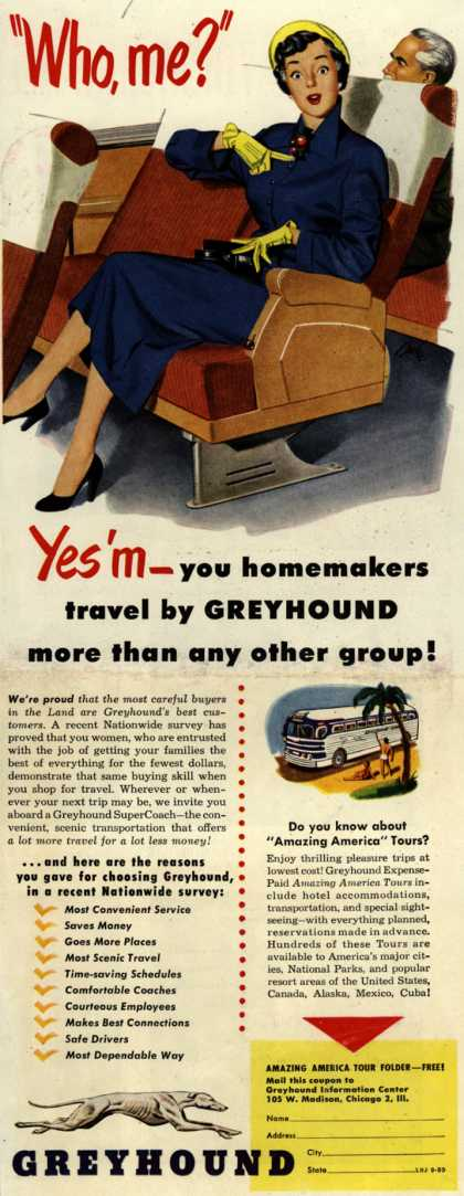"Greyhound – ""Who, me?"" Yes'm-you homemakers travel by Greyhound more than any other group (1950)"