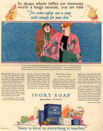 "Procter & Gamble Co.'s Ivory Soap – In shops where trifles are treasures worth a king's ransom... you are told: ""For extra-safety, use a soap mild enough for your skin"" (1927)"