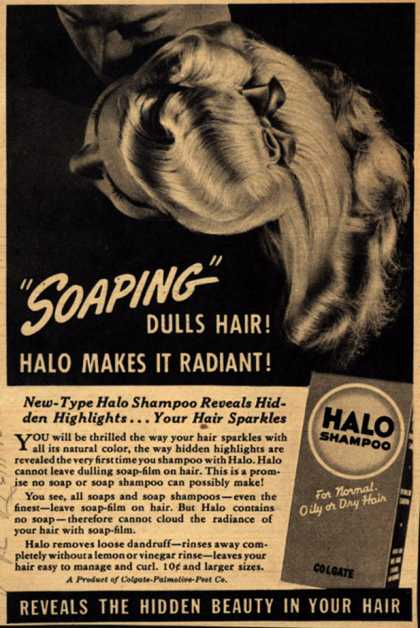 "Colgate-Palmolive-Peet Company's Halo Shampoo – ""Soaping"" Dulls Hair! Halo Makes It Radiant (1943)"