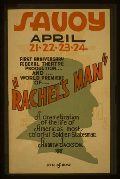 "First anniversary Federal Theatre production and world premiere of ""Rachel's man"" – A dramatization of the life of America's most colorful soldier-s (1937)"