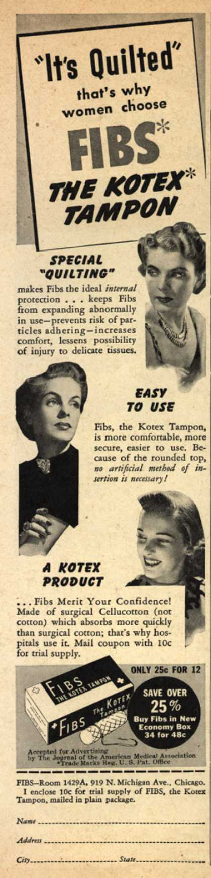 "Kotex Company's FIBS, The Kotex Tampon – ""It's Quilted"" that's why women choose FIBS, The Kotex Tampon (1940)"