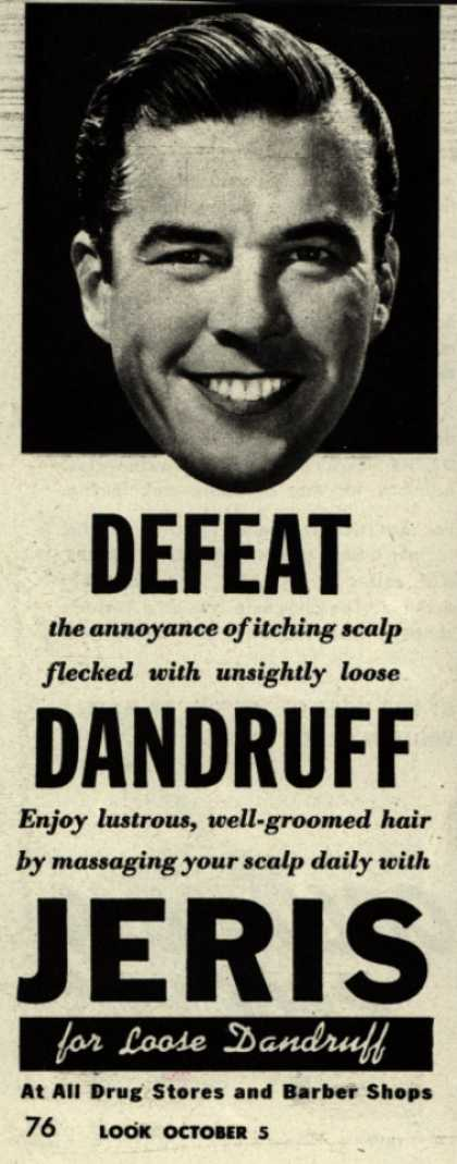 Jeri's hair tonic – DEFEAT the annoyance of itching scalp flecked with unsightly loose DANDRUFF (1943)
