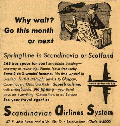 Scandinavian Airlines System's Spring Travel to Scandinavia or Scotland – Why wait? Go this month or next (1948)