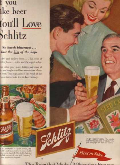 """If you like beer, You'll Love Schlitz"" (1953)"