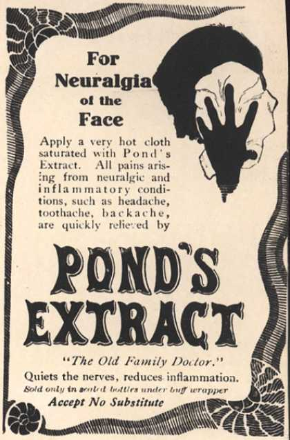 Pond's Extract Co.'s Pond's Extract – For Neuralgia of the Face. Pond's Extract (1904)