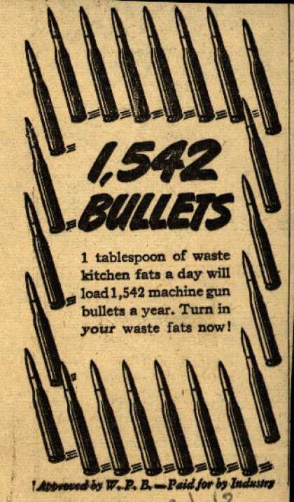 War Production Board's Waste Fats – 1,542 Bullets (1943)