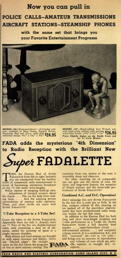 Fada Radio and Electric Corp.'s Super Fadalette – Now you can pull in Police Calls-Amateur Transmissions-Aircraft Stations-Steamship Phones with the... (1933)