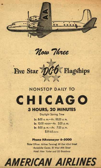 American Airline's Chicago – Now Three Five Star DC-6 Flagships Nonstop Daily To Chicago (1947)